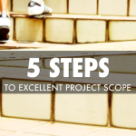 Excellent Project Scope In 5 Easy Steps