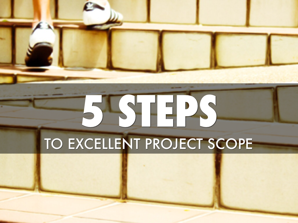 Steps To Excellent Project Scope
