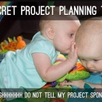 Presentation – My Secret Project Planning Tip