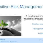 Presentation – Positive Risk Management