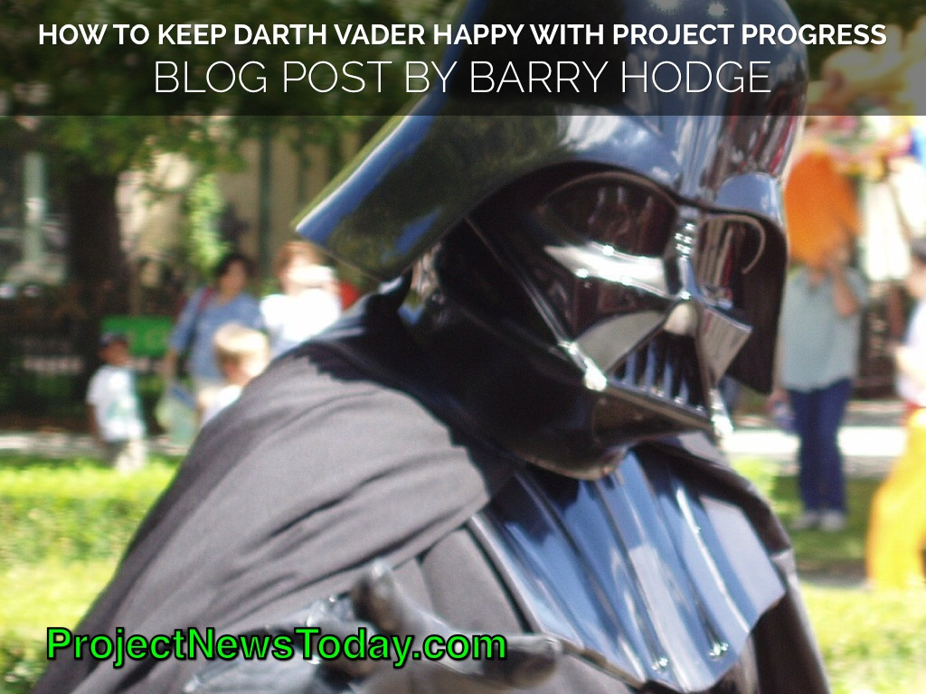 How To Keep Darth Vader Happy With Project Progress
