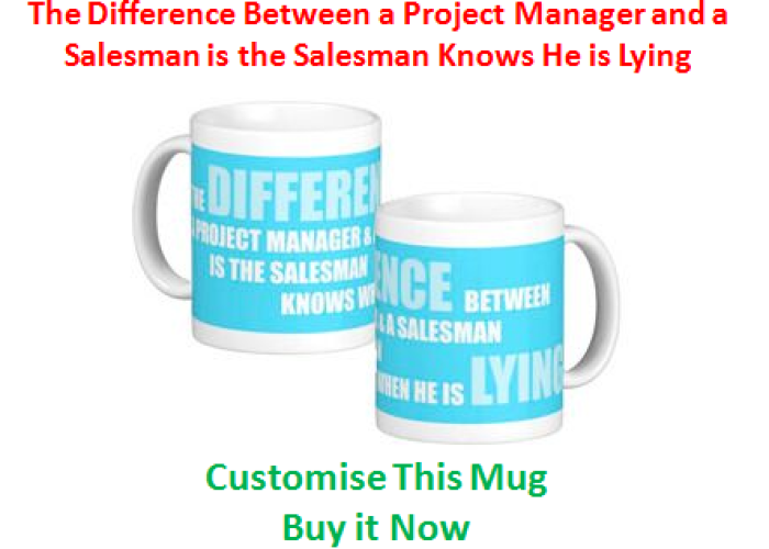 (10) The Difference between a Project Manager and a Salesman….