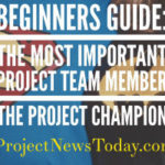 Beginners Guide: The Most Important Project Team Member The Project Champion