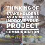 Thinking of Stakeholders as Animals will Improve Your Project Communication
