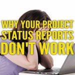Why Your Project Status Reports Don't Work