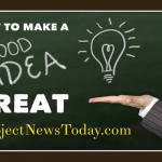 How to Make a Good Idea Great