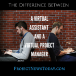 The Difference Between a Virtual Assistant and a Virtual Project Manager
