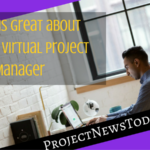 What is great about being a Virtual Project Manager